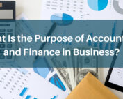 What Is the Purpose of Accounting and Finance in Business